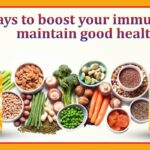 Ways to boost your immunity & maintain good health